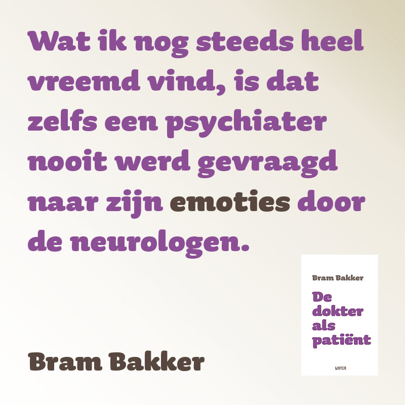 Dokter als patiënt Bram Bakker quote