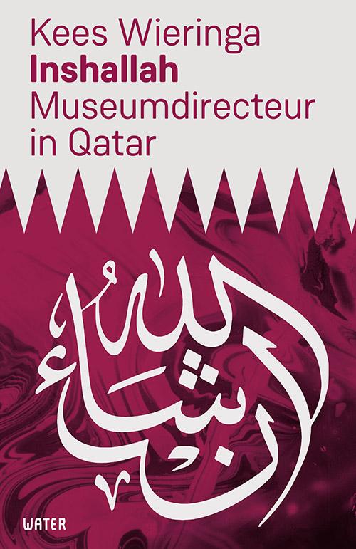 Inshallah museumdirecteur in Qatar door Kees Wieringa